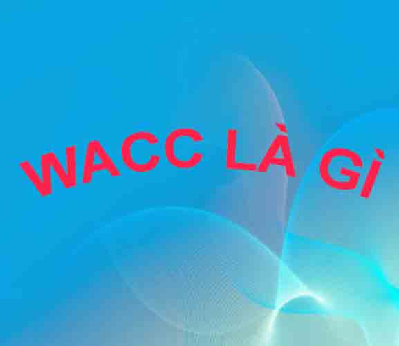WACC LÀ GÌ